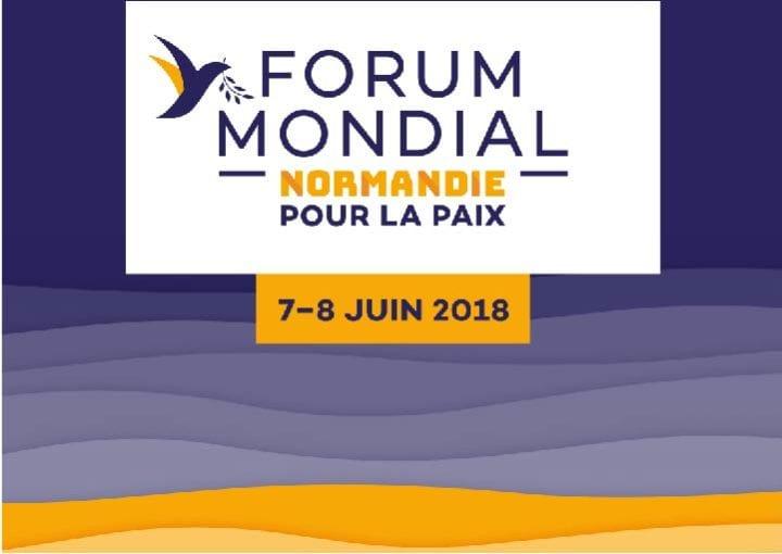 Forum Mondial pour la Paix organisé par la région Normandie les 7 et 8 juin 2018