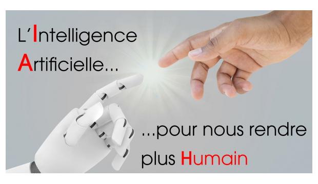 L'Intelligence Artificielle pour nous rendre plus Humain