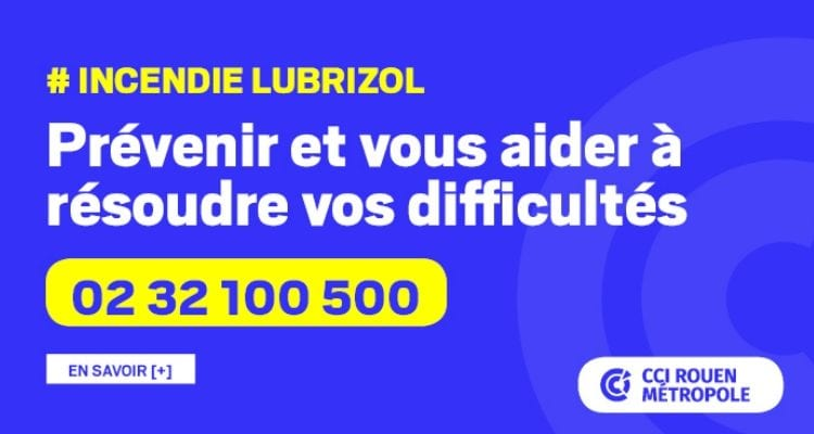 La CCI Rouen Métropole soutient les entreprises et les commerçants impactés par l'incendie de l'usine Lubrizol