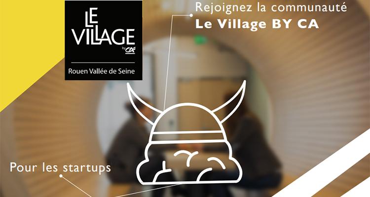 Le Village by CA Rouen Vallée de Seine recherche de nouvelles start-up