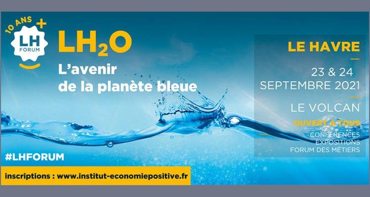 LH Forum 2021 : l'eau au cœur de la 10ème édition